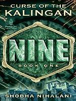 Nine: Curse of the Kalingan Book One