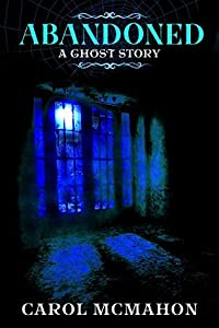 Abandoned: A Ghost Story