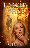 Forged in Fire (The Fire Chronicles Book 2)