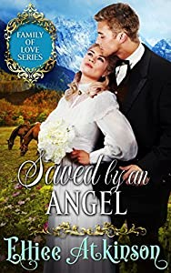 Saved by an Angel (Family of Love, #3)