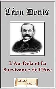 L'Au-Delà et La Survivance de l'Être (Illustré) (Allan Kardec t. 1)