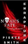 Noah's Fate (Enrapture #3)