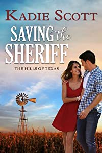 Saving the Sheriff (Hills of Texas, #1)
