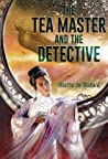 The Tea Master and the Detective (The Universe of Xuya)