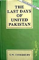 The Last Days Of United Pakistan