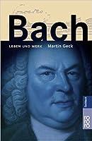 Bach. Leben Und Werk