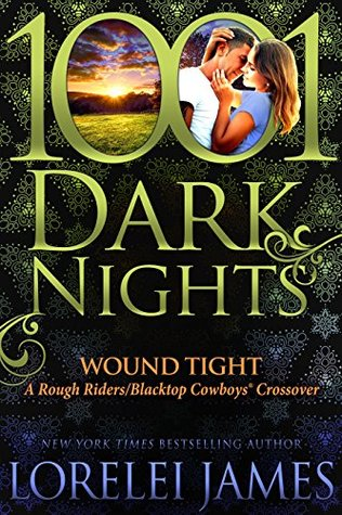 Wound Tight (Rough Riders #16.75; Blacktop Cowboys #9.5)