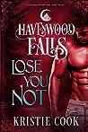 Lose You Not (Havenwood Falls #8)