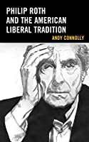 Philip Roth and the American Liberal Tradition (Politics, Literature, & Film)