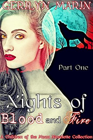 Nights of Blood and Fire, Part One: A Children of the Moon Novelette Collection (Nights of Blood and Fire [A Reverse Harem Serial] Book 1)