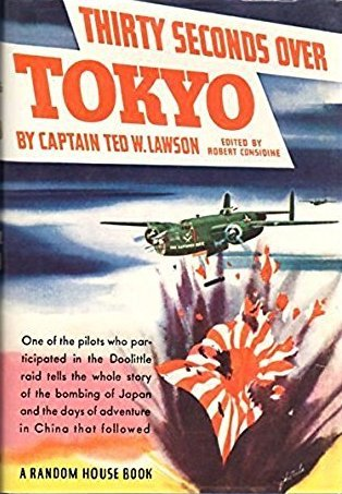 Thirty Seconds Over Tokyo by Ted W. Lawson