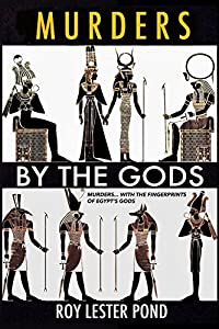 MURDERS BY THE GODS: Murders with the fingerprints of Egypt's gods
