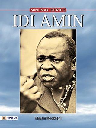 Idi Amin by Kalyani Mookherji