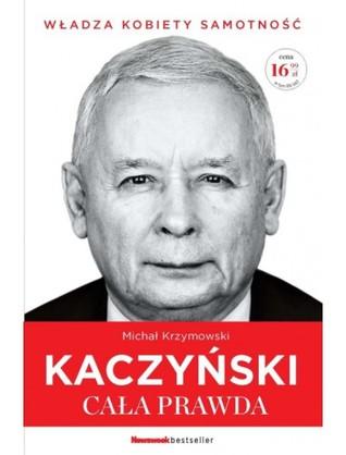Kaczyński. Cała prawda by Michał Krzymowski