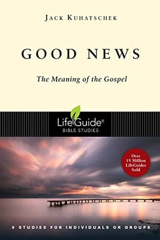 Good News: The Meaning of the Gospel