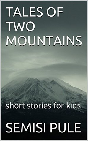 TALES OF TWO MOUNTAINS: short stories for kids