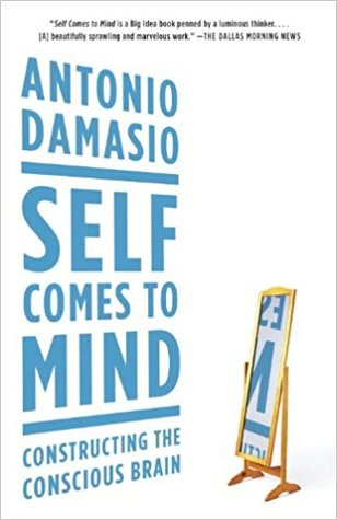 Self Comes to Mind: Constructing the Conscious Brain by