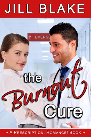 The Burnout Cure (A Prescription: Romance! Book)