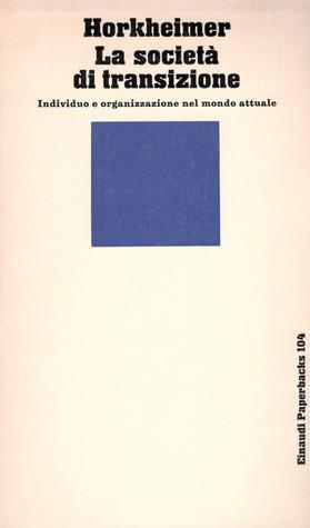 La società di transizione Max Horkheimer, Werner Brede, Giorgio Backhaus