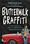 Buttermilk Graffiti by Edward       Lee