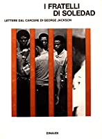I fratelli di Soledad: Lettere dal carcere di George Jackson