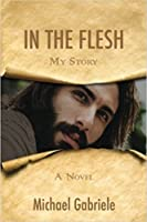In the Flesh: My Story