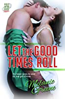 Let the Good Times Roll (Roll of the Dice, #4)