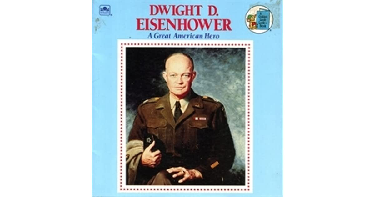 A Great American Hero Dwight D Eisenhower