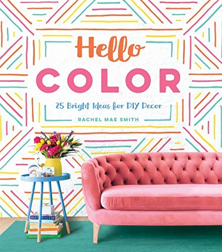 Hello Color 25 Bright Ideas for DIY Decor