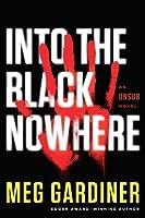 Into the Black Nowhere (UNSUB, #2)