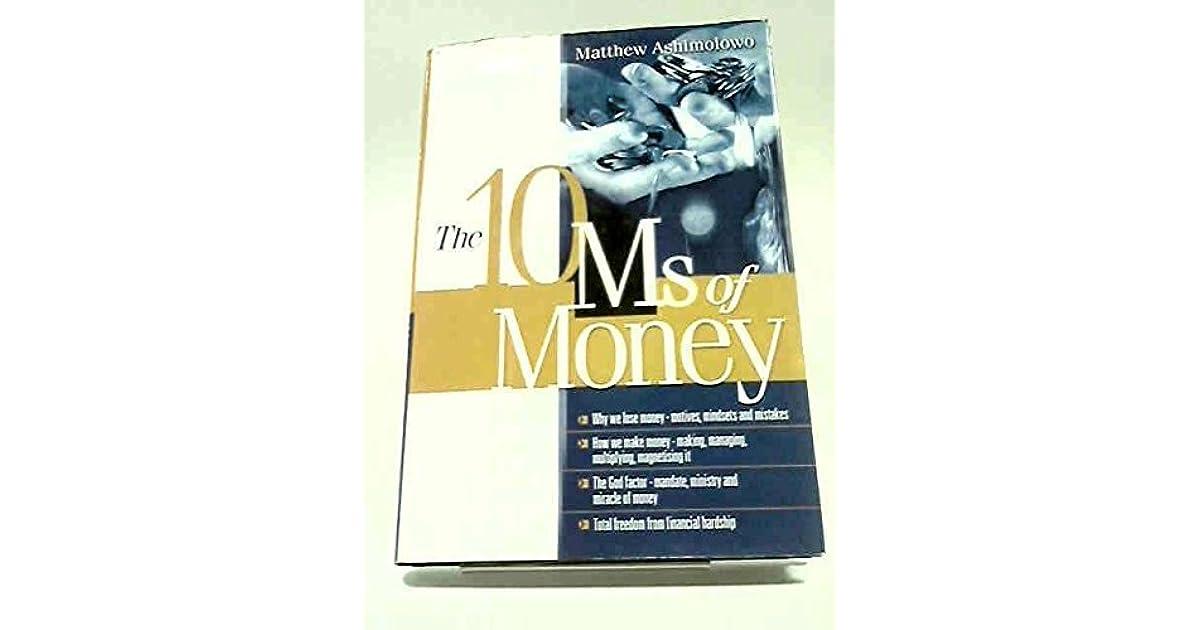 The 10 Ms of Money by Matthew Ashimolowo