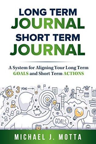 Long Term Journal, Short Term Journal by Michael J. Motta