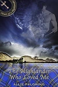 The Highlander Who Loved Me (Heart of a Highlander Collection Book 4)