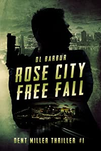 Rose City Free Fall (Dent Miller Thriller #1)