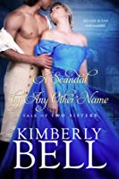A Scandal By Any Other Name (A Tale of Two Sisters, #2)
