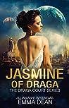 Jasmine of Draga (Draga Court, #3)