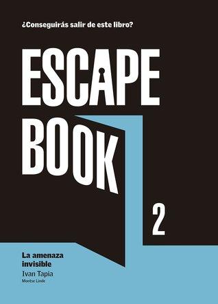 Escape book 2: La amenaza invisible (Escape Book, #2)