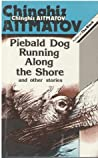 Piebald Dog Running Along the Shore and Other Stories