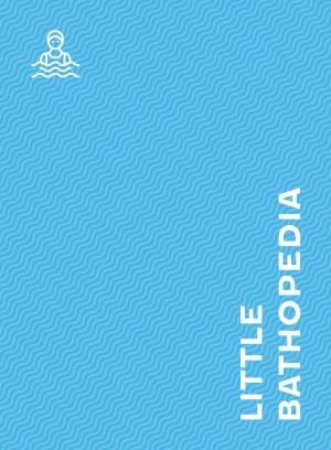 Little Bathopedia by Zsófia Szabó