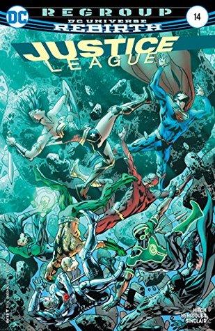 Justice League (2016-) #14 Bryan Hitch, Alex Sinclair, Tomeu Morey, Daniel Henriques