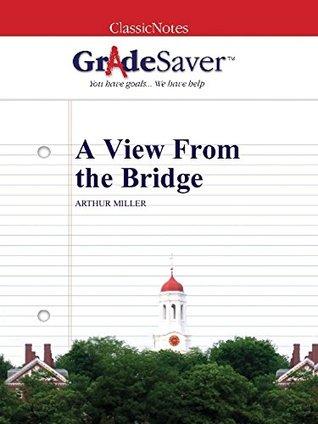 GradeSaver (TM) ClassicNotes: A View From the Bridge