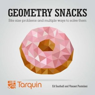 Geometry Snacks, Ages 8-18: Geometrical Figures Designed to Challenge, Confuse and Enlighten