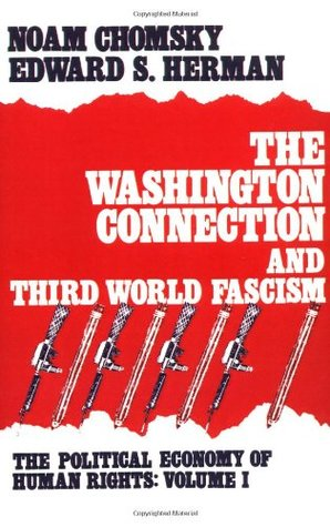 The Washington Connection & Third World Fascism (Political Economy of Human Rights, #1)
