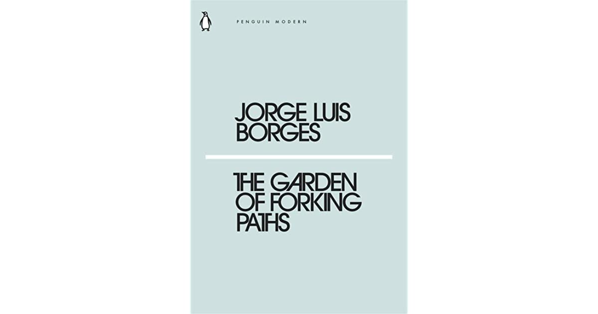 The Garden Of Forking Paths By Jorge Luis Borges
