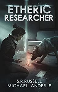Etheric Researcher (Etheric Adventures: Anne and Jinx, #2)