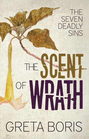 The Scent of Wrath by Greta Boris