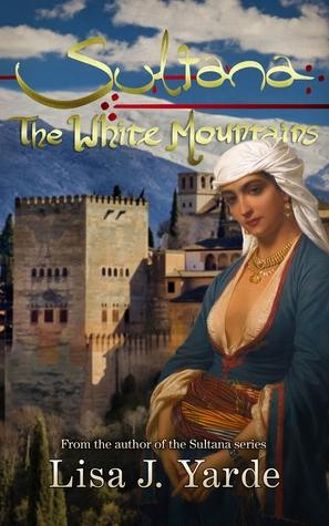 Sultana: The White Mountains (Sultana #6)