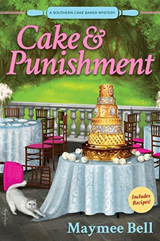 Cake and Punishment: A Southern Cake Baker Mystery (A Southern Cake Baker Mystery, #1)