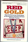 Red Gold: Peak Performance Techniques of the Russian and East German Olympic Victors