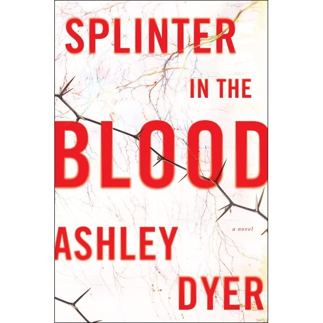 Splinter in the Blood (Carver and Lake #1) by Ashley Dyer